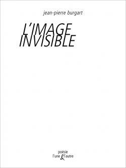 L'IMAGE INVISIBLE de Jean-Pierre Burgart