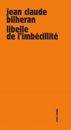 CV Libelle de l'imbécillité Jean Claude Bilheran Sens & Tonka